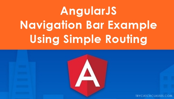AngularJS Navigation Bar Example Using Simple Routing