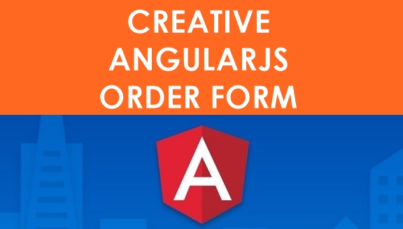 Creative AngularJS Order Form Example