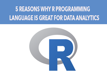 5 reasons why R programming language is great for data analytics