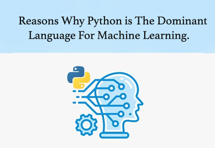Why Python Is The Dominant Language For Machine Learning.