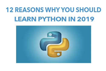 12 Reasons Why You Should Learn Python in 2019