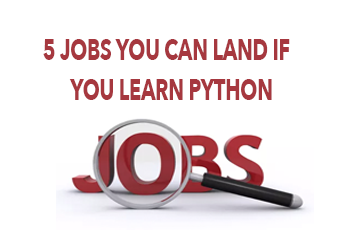 5 Jobs You Can Land If You Learn Python