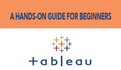 Tableau 101: A Hands-On Guide For Beginners