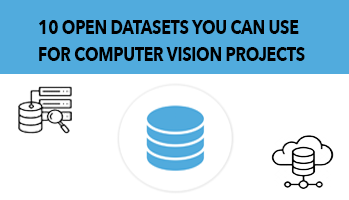 10 Open Datasets You Can Use For Computer Vision Projects