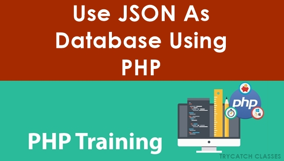 Use JSON As Database Using PHP