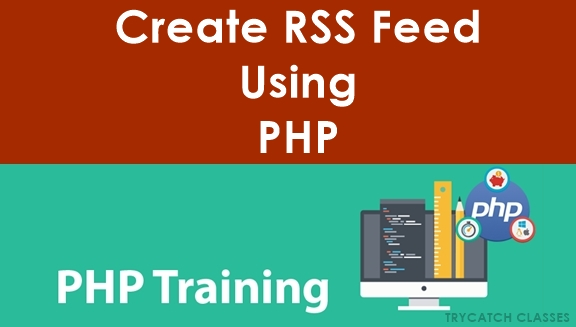 Create RSS Feed Using PHP